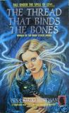 The Thread That Binds the Bones (Chapel Hollow #1)