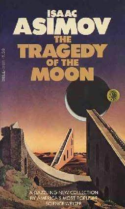 The Tragedy of the Moon by Isaac Asimov