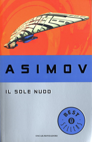 Il sole nudo by Isaac Asimov