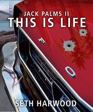 This Is Life by Seth Harwood