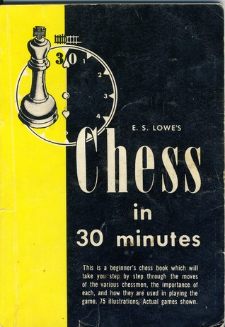 E. S. Lowe's Chess in 30 Minutes