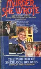 Murder, She Wrote The Murder of Sherlock Holmes by James Anderson
