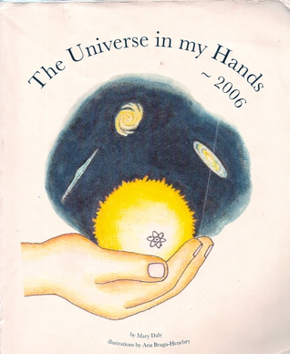 The Universe in My Hands by Mary O. Daly