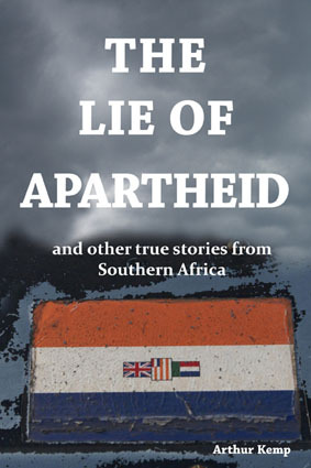 The Lie of Apartheid and other true stories from Southern Africa