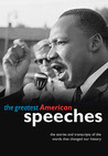 The Greatest American Speeches: the stories and transcripts of the words that changed our history