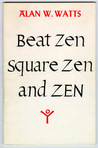 Beat Zen, Square Zen and Zen