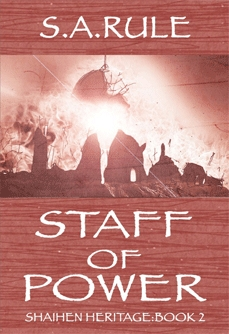 Staff of Power by S.A. Rule