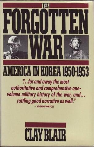 Forgotten War, The by Clay Blair Jr.