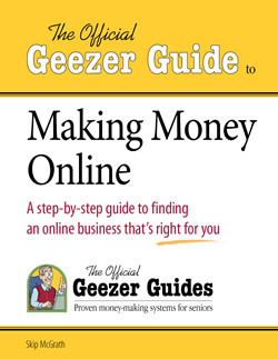 The Official Geezer Guide Official Geezer Guide to Starting an Online Business from Home