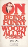 On Being Funny: Woody Allen and Comedy