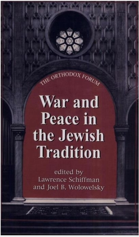 War and Peace in the Jewish Tradition by Lawrence H. Schiffman