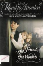 Old Friends, Old Wounds (Road to Avonlea, #29)