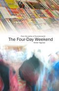 The Four-Day Weekend by Serdar  Yegulalp
