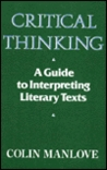Critical Thinking: A Guide To Interpreting Literary Texts