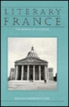 Literary France: The Making of a Culture