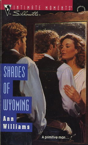 Shades Of Wyoming by Ann Williams