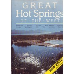 Great Hot Springs of the West by William (Bill) Charles Kaysing