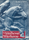 The Medieval Warhorse: Origin, Development, and Redevelopment