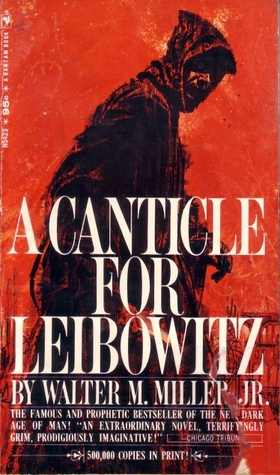 A Canticle for Leibowitz by Walter M. Miller Jr.