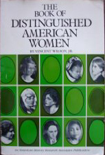 The Book Of Distinguished American Women by Vincent Wilson