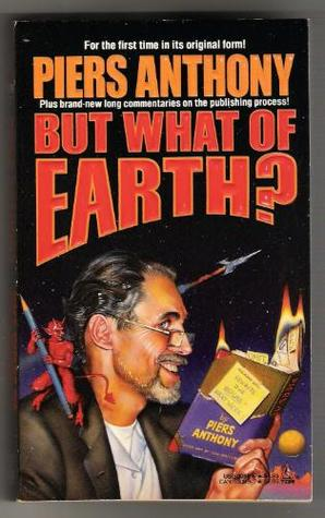 But What of Earth? by Piers Anthony