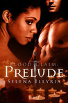 Prelude (Blood Claim, #2)