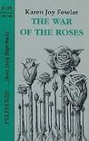 The War of the Roses by Karen Joy Fowler
