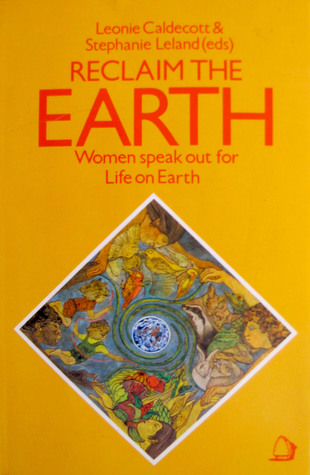 Reclaim The Earth: Women Speak Out For Life On Earth