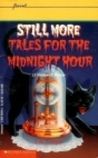 Still More Tales for the Midnight Hour
