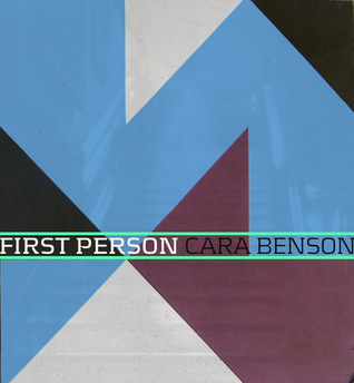 First Person by Cara Benson