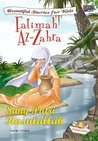 Fatimah Az-Zahra Sang Putri Rasulullah (Beautiful Stories for Kids)