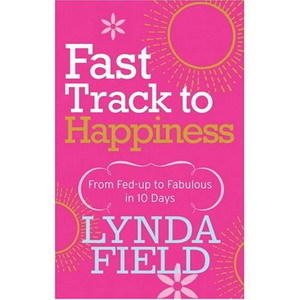 fast track to Happiness/ from fed up to Fabulous