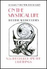 On the Mystical Life: The Ethical Discourses : The Church and the Last Things Vol. 1