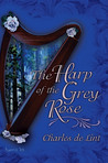 The Harp Of The Grey Rose (Cerin Songweaver)