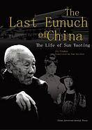The Last Eunuch Of China by Yinghua Jia