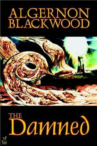 The Damned by Algernon Blackwood