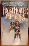 Frostflower And Thorn