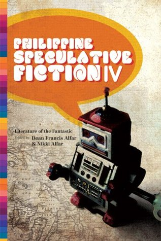 Philippine Speculative Fiction IV by Dean Francis Alfar