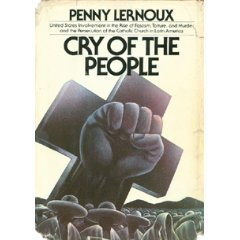 Cry of the People: United States Involvement in the Rise of Fascism, Torture and Murder and the Persecution of the Catholic Church in Latin America