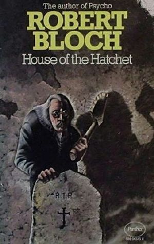 House Of The Hatchet by Robert Bloch — Reviews, Discussion ...