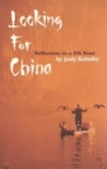 Looking for china: Reflections On The Silk Road