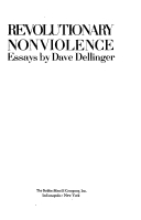 revolutionary nonviolence essays dellinger Announcing the dave dellinger essay of the essay contest will receive a $100 prize and will have an excerpt of his/her essay printed in the program of the dellinger lecture the essay must ground itself in and revolutionary nonviolence: essays by david dellinger and why i refused to.