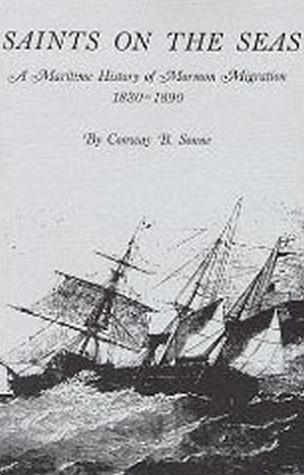 Saints on the Seas: A Maritime History of Mormon Migration, 1830-1890