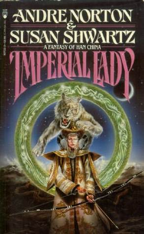 Imperial Lady: A Fantasy of Han China