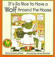 It's So Nice to Have a Wolf Around the House by Harry Allard