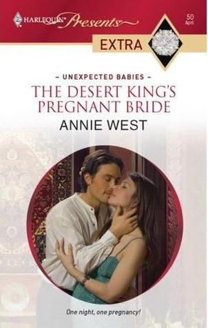 The Desert King's Pregnant Bride (Unexpected Babies) by Annie West