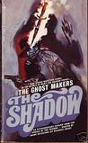 The Ghost Makers (The Shadow #5)