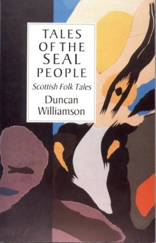 Tales of the Seal People by Duncan Williamson