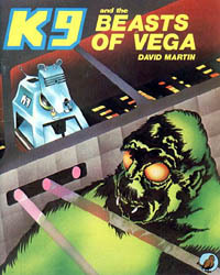 K9 and the Beasts of Vega by Dave Martin