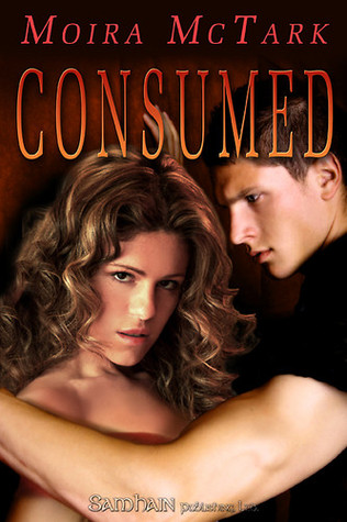 Consumed by Moira McTark